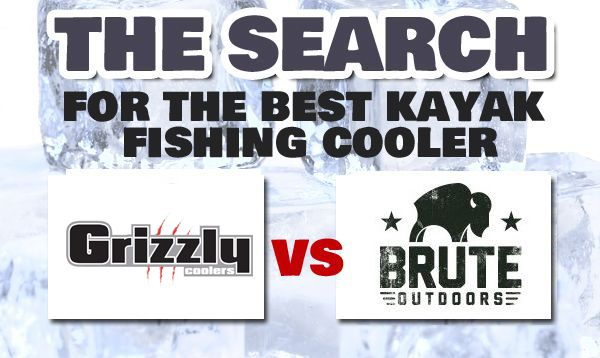 The Search for the Best Kayak Fishing Cooler: Grizzly vs Brute