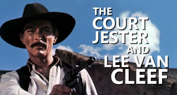 The Court Jester and Lee Van Cleef