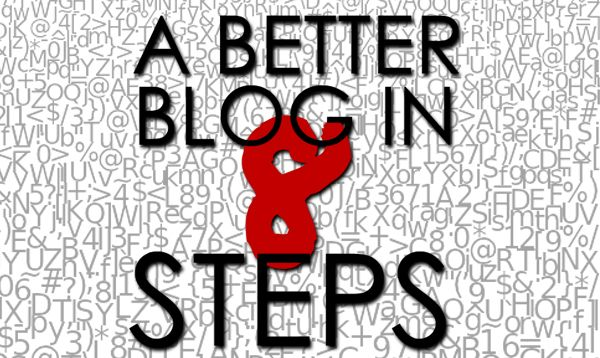 A Better Blog in Eight Steps