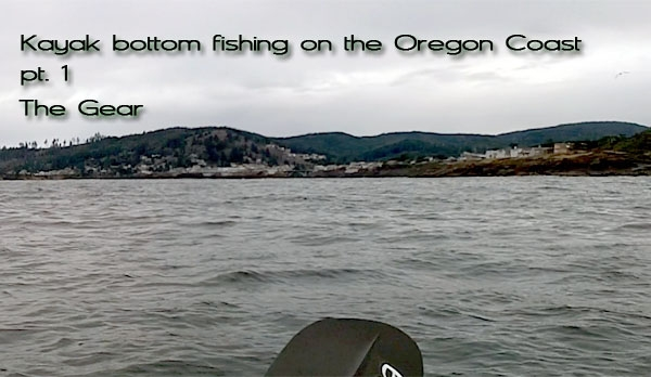 Kayak Fishing the Oregon Coast pt. 1