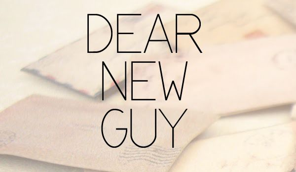 Dear New Guy