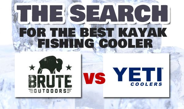 The Search for the Best Kayak Fishing Cooler: Brute vs Yeti