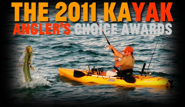 First Annual Kayak Angler's Choice Awards