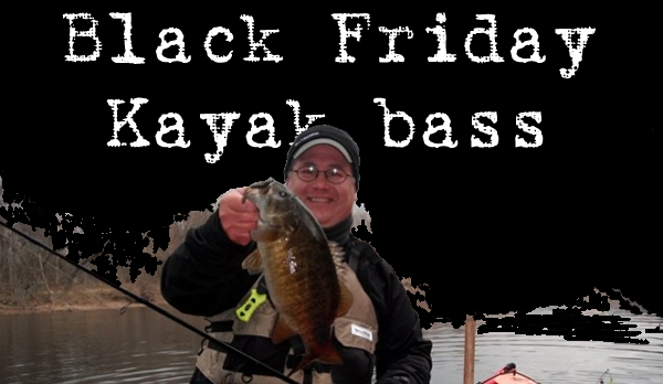 Black Friday Kayak Bass