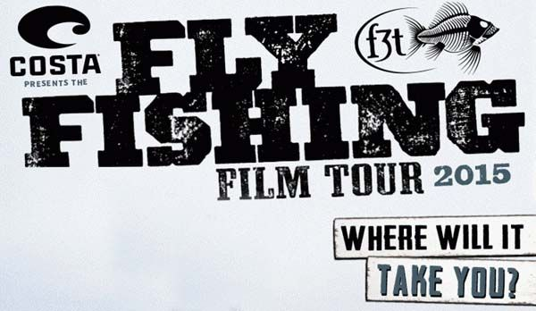 The 2015 Fly Fishing Film Tour