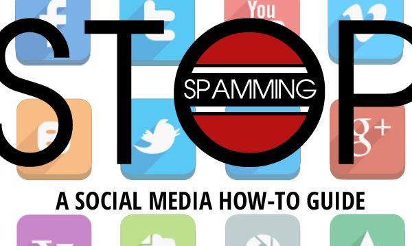 Stop Spamming: A Social Media How-To Guide