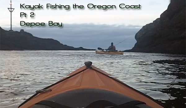 How to Kayak Fish the Oregon Coast pt 2: Depoe Bay
