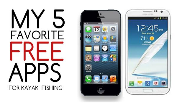 My 5 Favorite Free Apps for Kayak Fishing