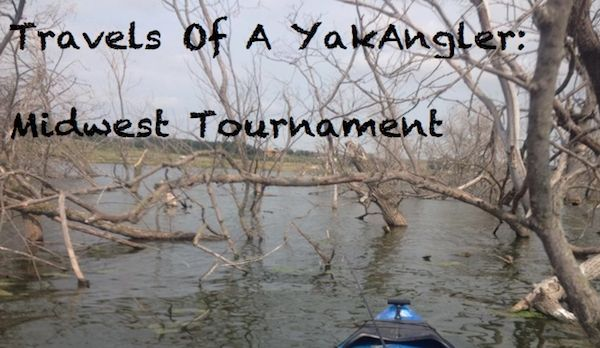 Travels of a YakAngler - Midwest Kayak Fishing Tournament