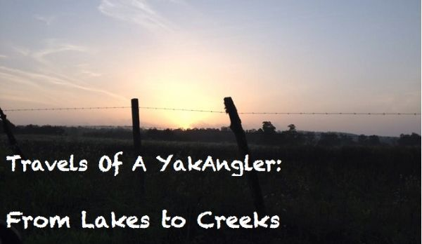 Travels of a YakAngler - Lakes to Creeks