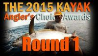 Round 1 of the 2015 Kayak Angler's Choice Awards