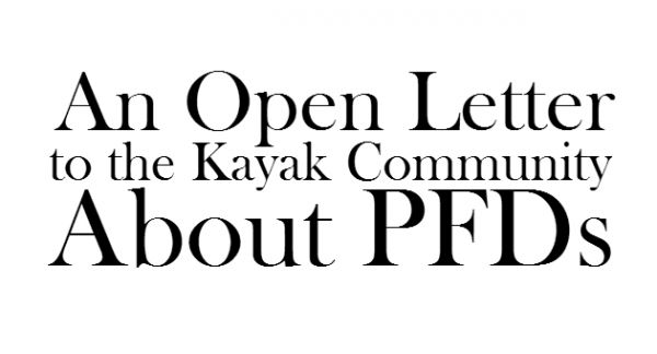 An Open Letter to the Kayak Community About PFDs