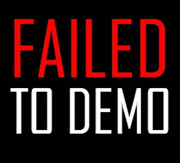 Failed to Demo